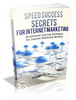 Thumbnail Speed Success Secrets For Internet Marketing With (MRR)(GR)