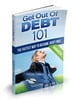 Thumbnail Get Out of Debt 101 with (PLR)