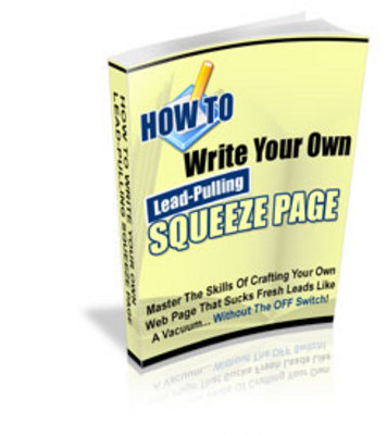 Product picture HOW TO WRITE LEAD-PULLING SQUEEZE PAGES ON THE FLY (PLR)